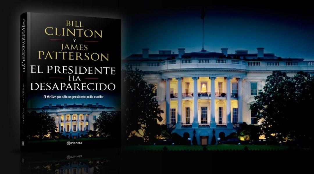 Presidente Ha Desaparecido: primera novela de Bill Clinton