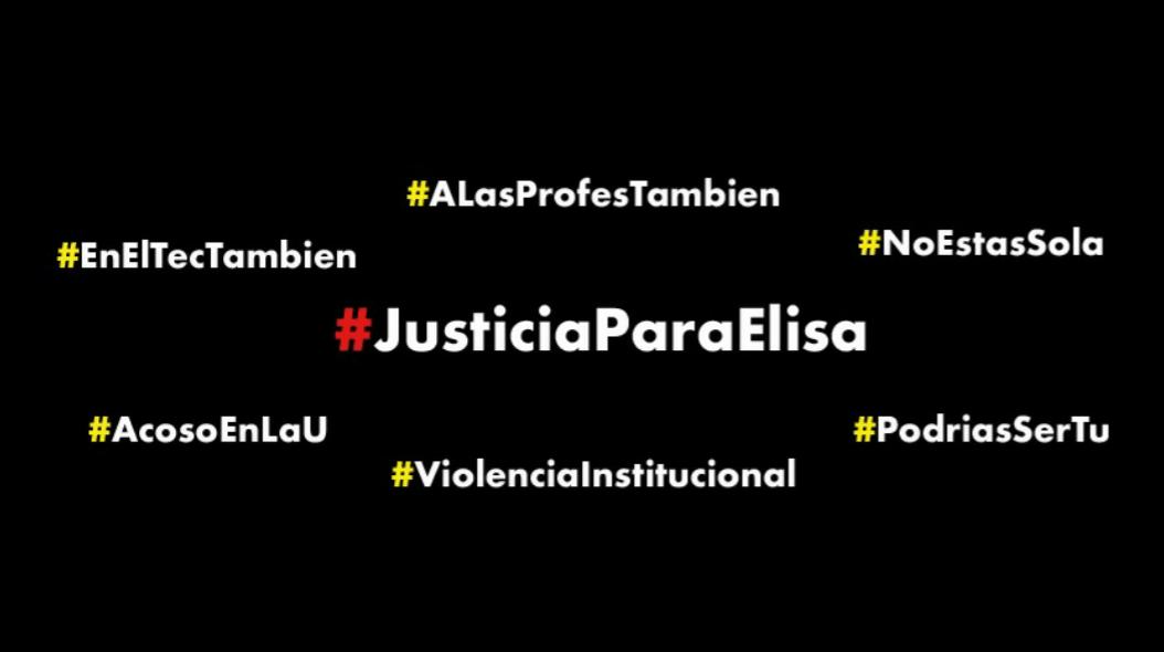 #JusticiaParaElisa, Tec De Monterrey, Acoso, Violencia Laboral