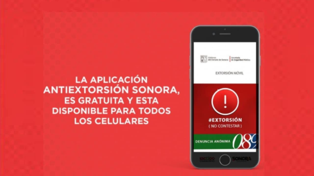 El Gobierno de Sonora creó una aplicación para denunciar diferentes tipos de extorsiones y delitos digitales.