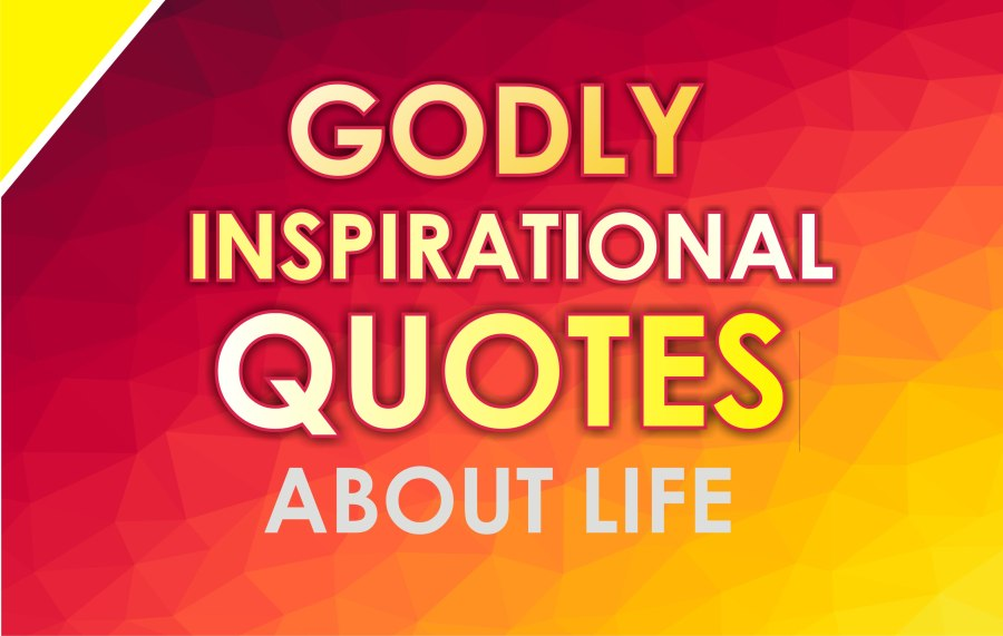 godly inspirational quotes about life