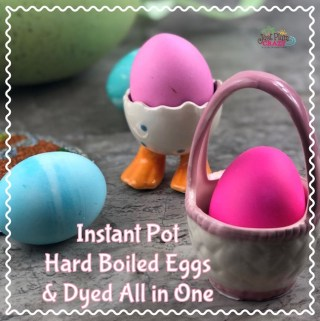 Instant Pot Hard Boiled Eggs and Dyed All In One