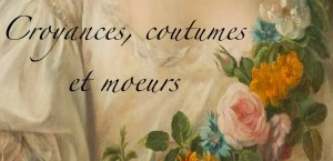 Croyances, coutumes et moeurs
