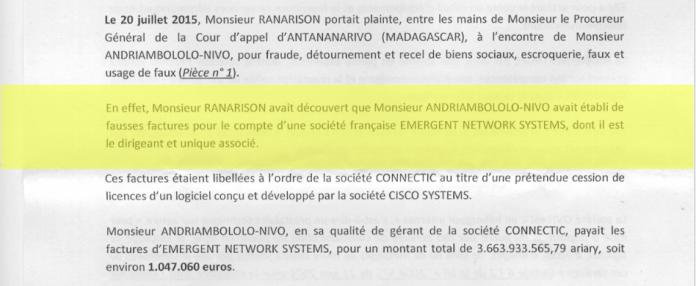 RANARISON Tsilavo le plaignant reconnaît que le montant des virements sélève à 1.047.060 euros daprès sa plainte au TGI dEVRY - RANARISON Tsilavo ose déclarer lors de l'audience correctionnelle du 8 décembre 2015 que la société CONNECTIC n'a jamais reçu des produits CISCO via sa maison mère française , EMERGENT NETWORK
