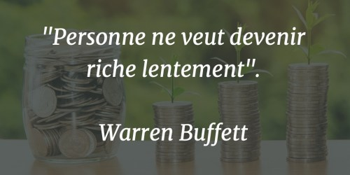 Citation devenir riche lentement warren buffett