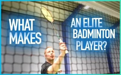 What makes an elite badminton player?