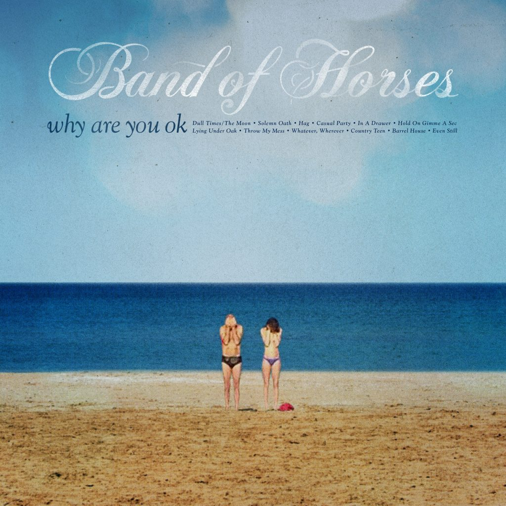 Band Of Horses Why Are You Ok Cusica Plus