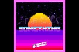 Los Amigos Invisibles comparten su nuevo tema 'Something'. Cusica Plus
