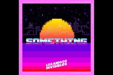 Los Amigos Invisibles comparten su nuevo tema 'Something'. Cusica Plus