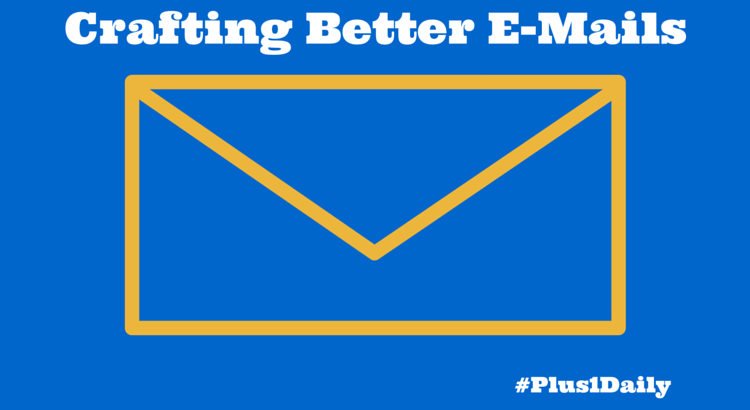 Crafting Better E-Mails
