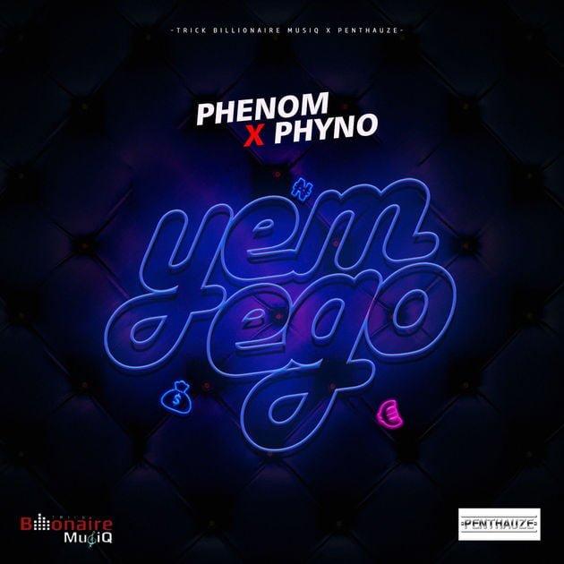 Music: Phenom Ft. Phyno – Yem Ego