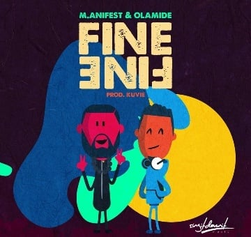 M.anifest Ft Olamide Fine Fine