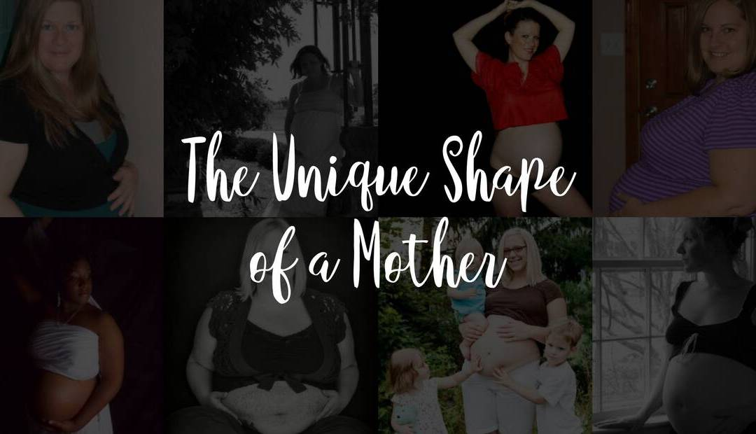 The Unique Shape of a Mother