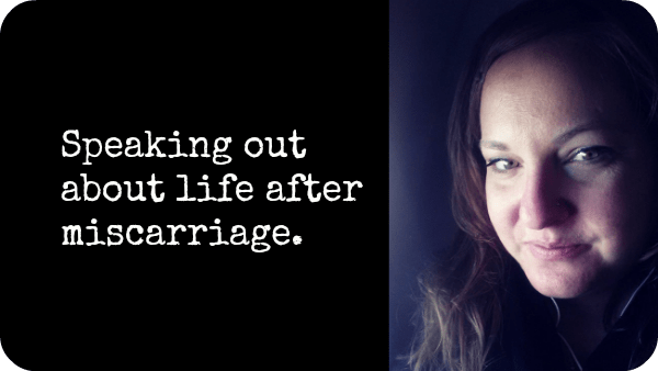 Miscarriage: Life After Loss