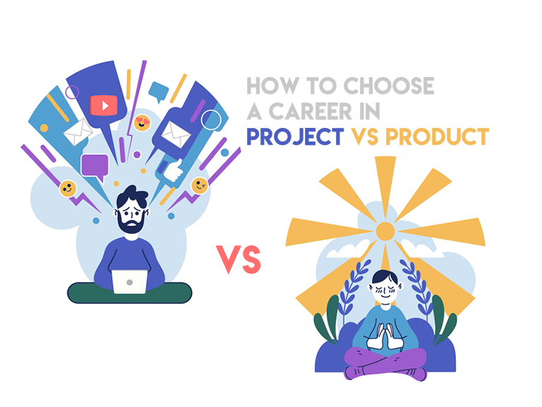How to Choose a Career in Project Manager vs Product Manager