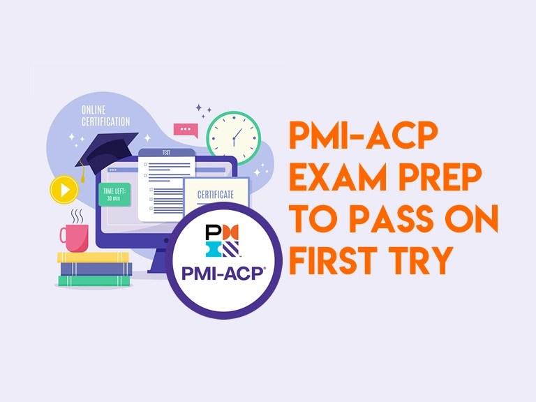 PMI-ACP Exam Prep to passon first try