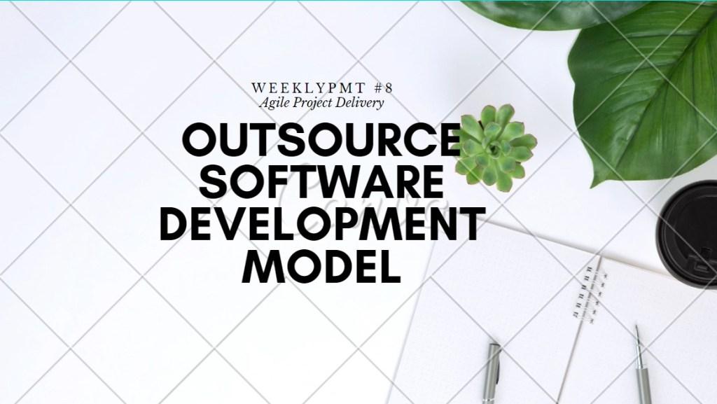 outsourcing software development model