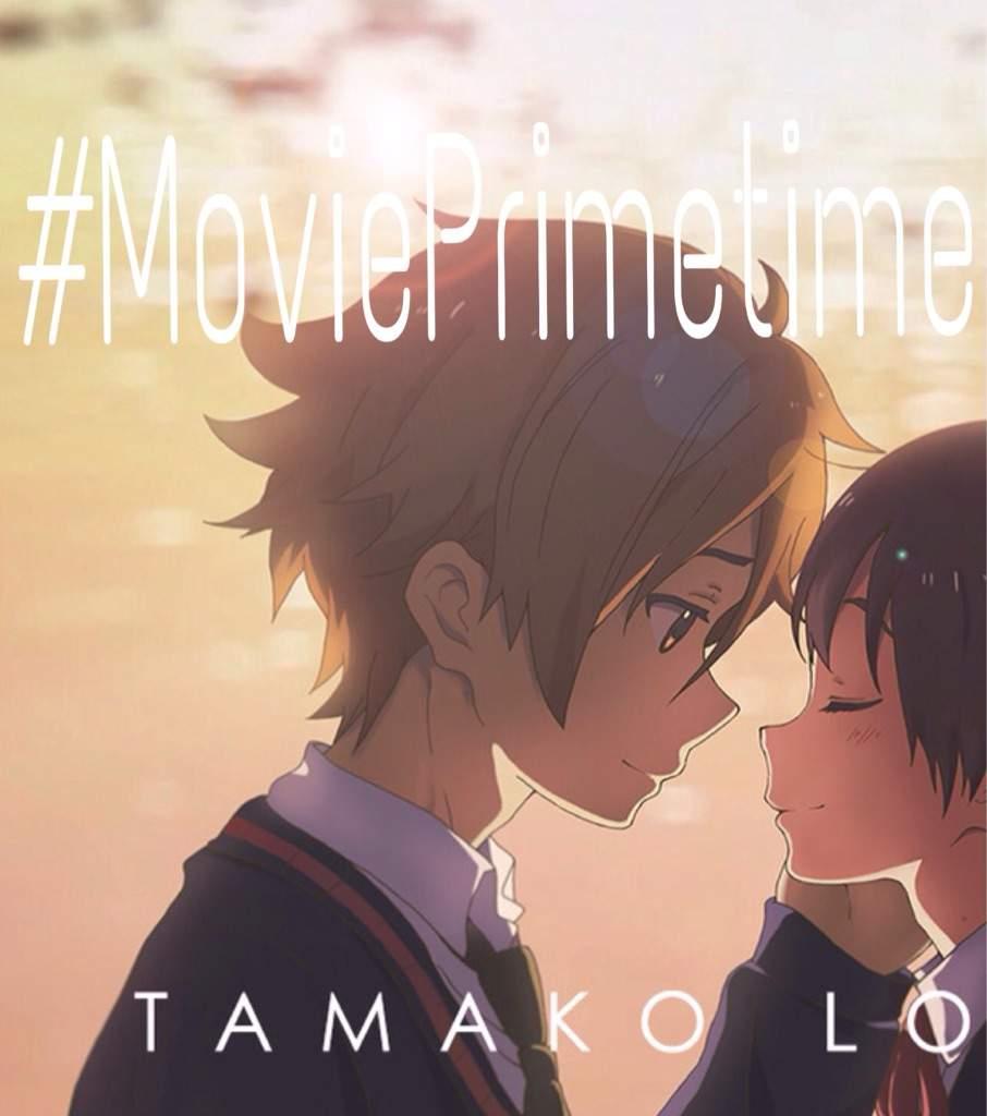 MoviePrimetime Tamako Love Story Anime Amino