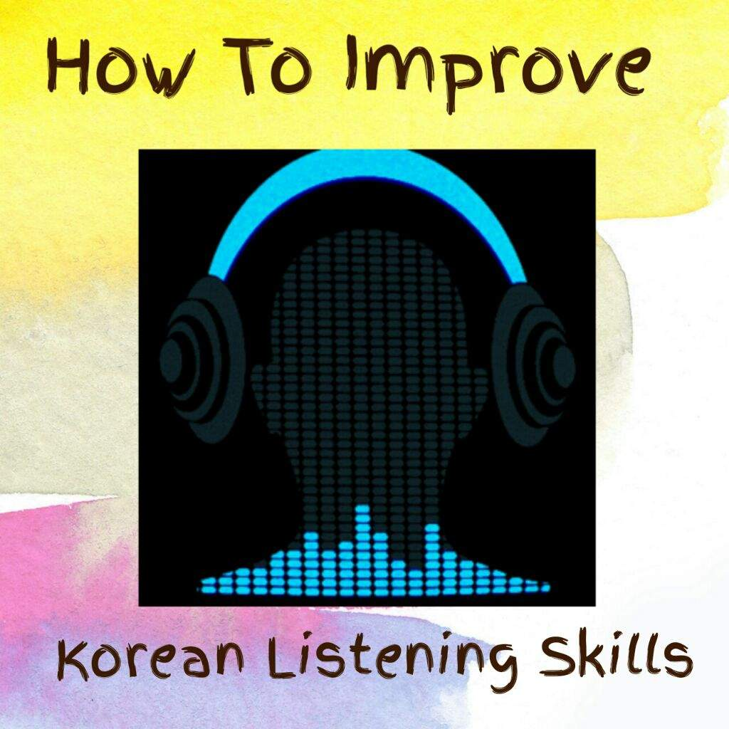 How To Improve Your Korean Listening Skills