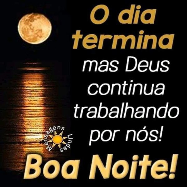 O dia termina mas Deus continua Cuidando e dando uma linda noite de paz!