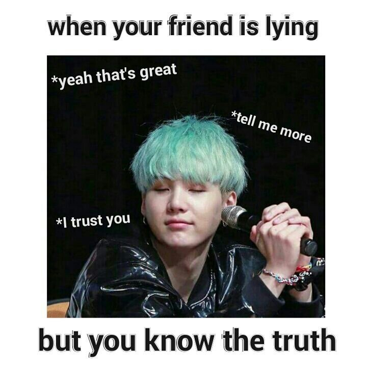 When You Know The Truth But Still Listening To Their Shit
