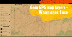Gaia GPS map layers – Which ones I use