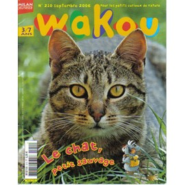 Wakou N° 210 : Le Chat,Petit Sauvage