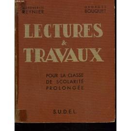 Lectures & Travaux. Pour La Classe De Scolarite Prolongee. de Marguerite Reynier