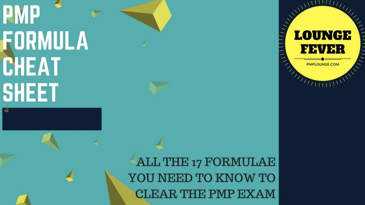 PMP Formula Cheat Sheet - All the 16 Formulae you need to know to clear the PMP Exam