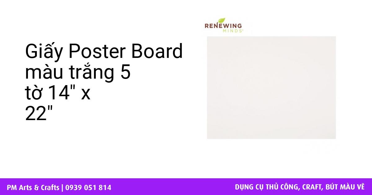 giấy poster board mau trắng 5 tờ 14 x