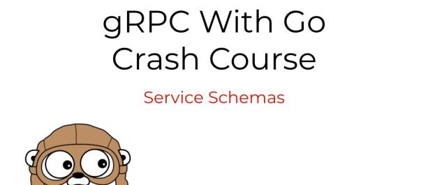 gRPC with Go - Service Schemas