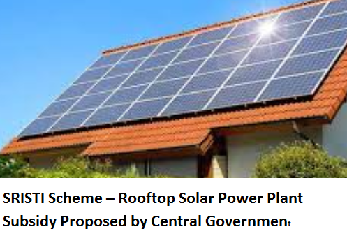 SRISTI Scheme – Rooftop Solar Power Plant Subsidy Proposed by Central Government
