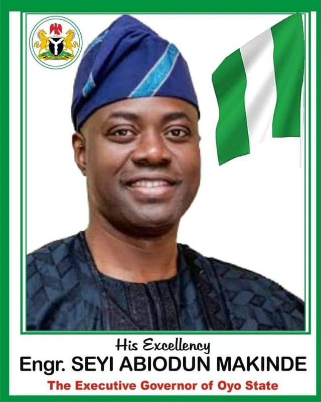 ...the Executive Governor of Oyo State, Engineer Seyi Makinde...