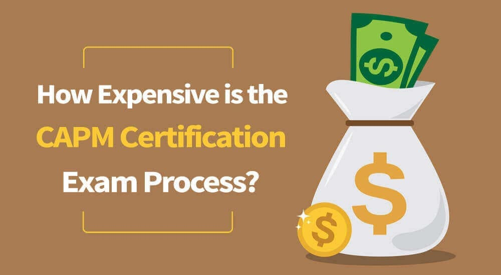 How Expensive Is The Capm Certification Exam Process Pm
