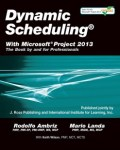 Dynamic Scheduling(R) with Microsoft (R) Project 2013: The Book By and For Professionals