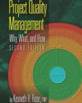 Project Quality Management: Why, What and How, 2nd Edition