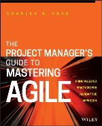 The Project Manager's Guide to Mastering AGILE