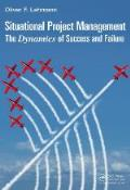 Situational Project Management: The Dynamics of success and failure