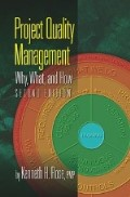Project Quality Management: Why, What and How, 2nd Ed