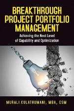Breakthrough Project Portfolio Management:  Achieving the Next Level of Capability and Optimization