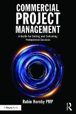 Commercial Project Management: A Guide for Selling and Delivering Professional Services
