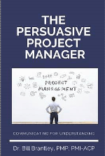 The Persuasive Project Manager: Communicating for Understanding