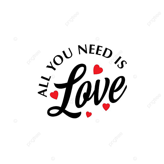 Download All You Need Is Love Vector, Valentine's, 14, Feb PNG and ...