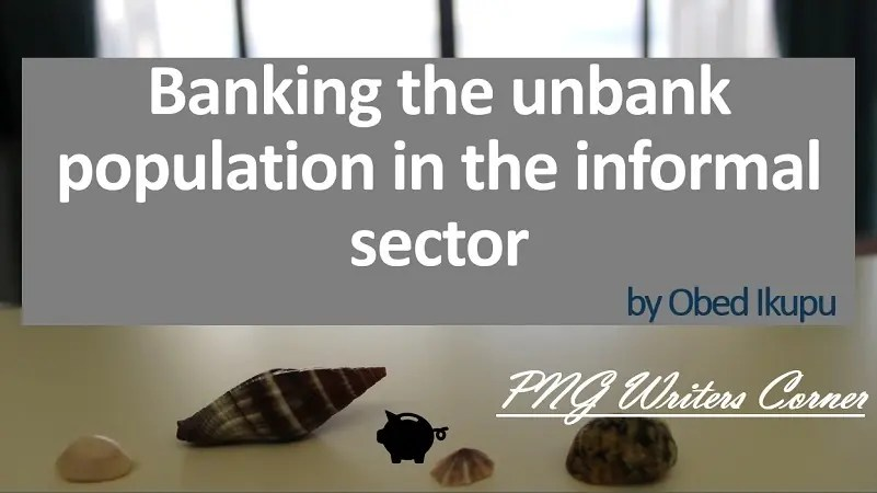 Banking the Informal Sector Economy in PNG