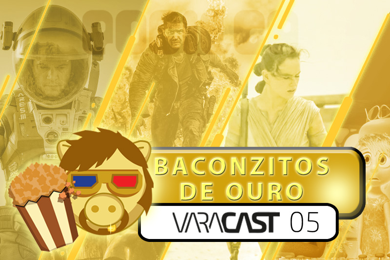 Varacast (005) – Baconzitos de Ouro