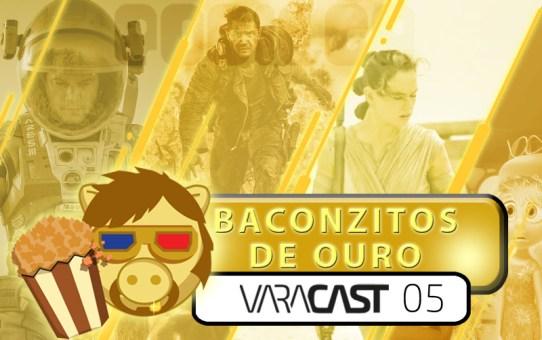 Varacast (005) - Baconzitos de Ouro