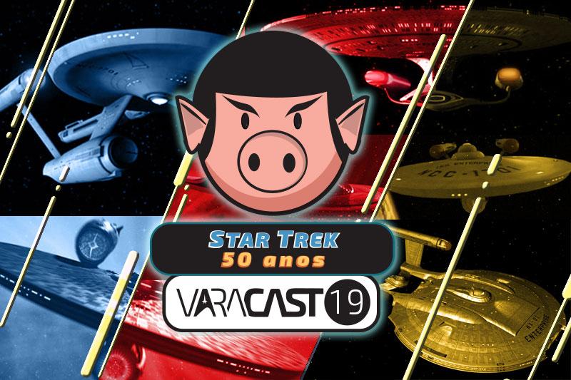 Varacast #19 – Star Trek: Uma Jornada de 50 anos