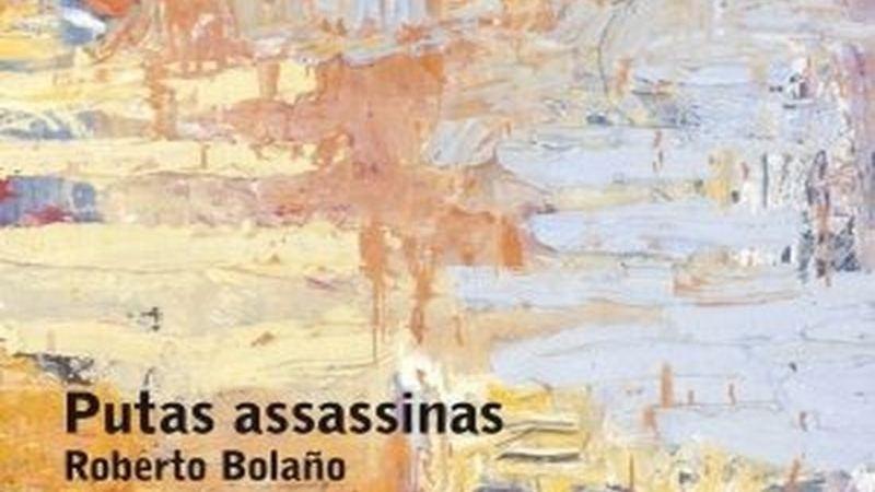 Resenha de Livro | Putas Assassinas (Roberto Bolaño)