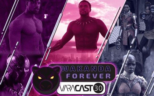 Varacast #30 - Pantera Negra e o Golpe de Wakanda