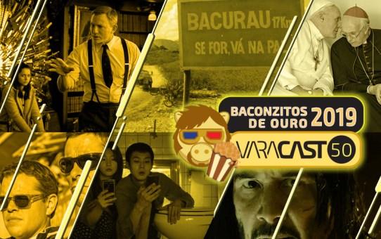 Varacast #50 - Baconzitos de Ouro 2019