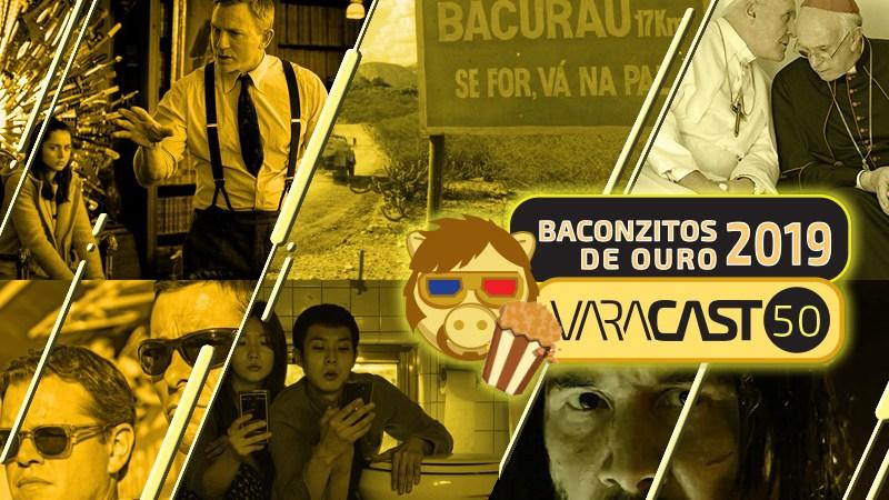 Varacast #50 – Baconzitos de Ouro 2019
